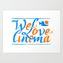 We Love Cinema Art Print