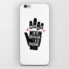 what is done... iPhone & iPod Skin