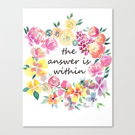 The Answer is Within Uplifting Words in Colorful Floral Wreath Canvas Print