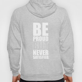 Lab No. 4 -  Be Proud But Never Satisfied Gym Motivational Quotes Poster Hoody
