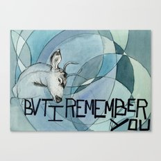 Remember you Canvas Print