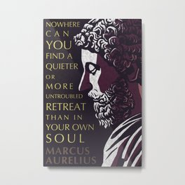 Marcus Aurelius Inspirational Stoicism Quote: A Quieter or More Untroubled Retreat Metal Print