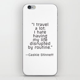 I travel a lot - travel inspiration quote iPhone Skin