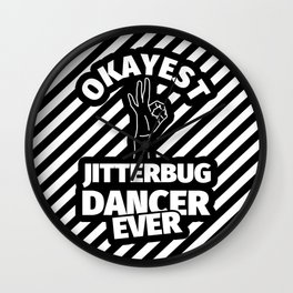 jitterbug dance gifts - funny okayest jitterbug dancer ever Wall Clock