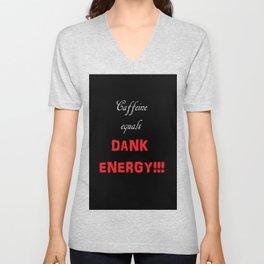 Caffeine Equals Dank Energy Unisex V-Neck
