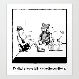 I Always Tell The Truth Sometimes Art Print