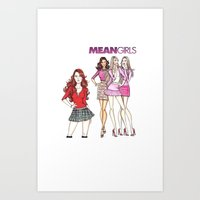 mean girls Art Prints featuring Mean Girls by CaitlinNicole