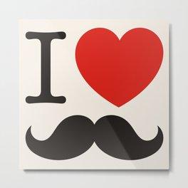 I love mustache Metal Print