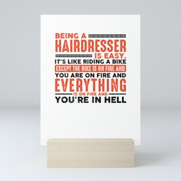 Being a Hairdresser Is Easy Shirt Everything On Fire Funny Hairdresser gift idea Mini Art Print