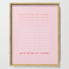 good things are coming III Serving Tray