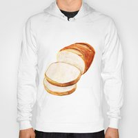 bread Hoodies featuring White bread by Nadezhda Shoshina