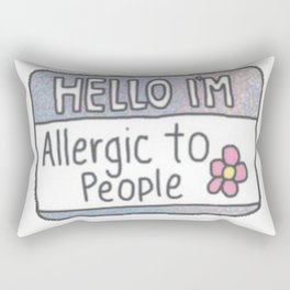 Hello I'm Allergic to People Rectangular Pillow