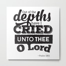 Psalm 130:1 Metal Print