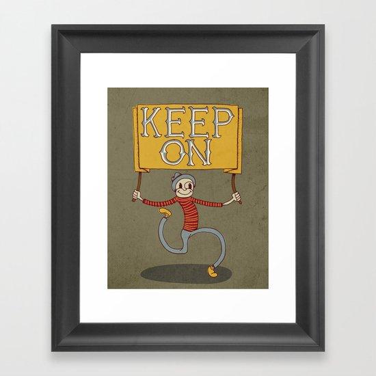 Keep On Framed Art Print