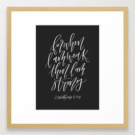 When I Am Weak, Then I Am Strong Framed Art Print