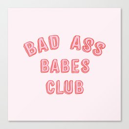BAD ASS BABES CLUB Canvas Print