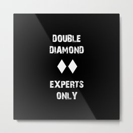 Double Diamond - Experts Only Metal Print