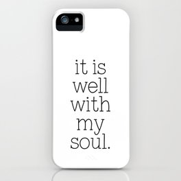 It Is Well With My Soul - Christian Quote, Bible Verse, Inspirational Hymn Lyrics, Scripture Art iPhone Case