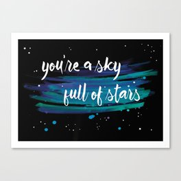 You're a Sky Full of Stars Canvas Print
