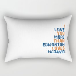 """I Love You More Than Edmonton Loves McDavid"" Rectangular Pillow"