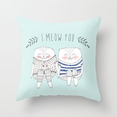 I meow you Throw Pillow
