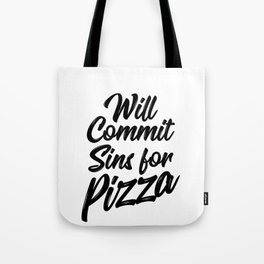 Will Commit Sins For Pizza Tote Bag