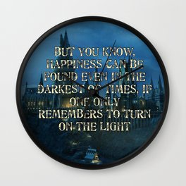 But you know happiness can be found Wall Clock