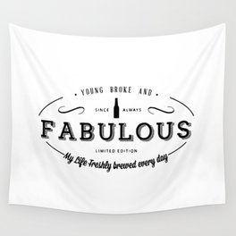 Young, Broke & Fabulous! Wall Tapestry