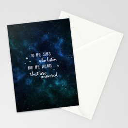 To the stars who listen and the dreams that are answered Stationery Cards