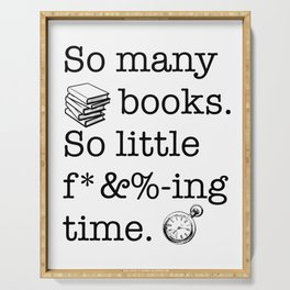 So many books, so little f*&%-ing time Serving Tray