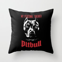 Pitbull My Personal Trainer Throw Pillow