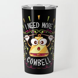I Need More Cowbell - Funny Music Track Song Meme Illustration Travel Mug