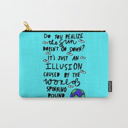 do you realize? Carry-All Pouch
