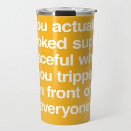 That Time You Tripped Travel Mug