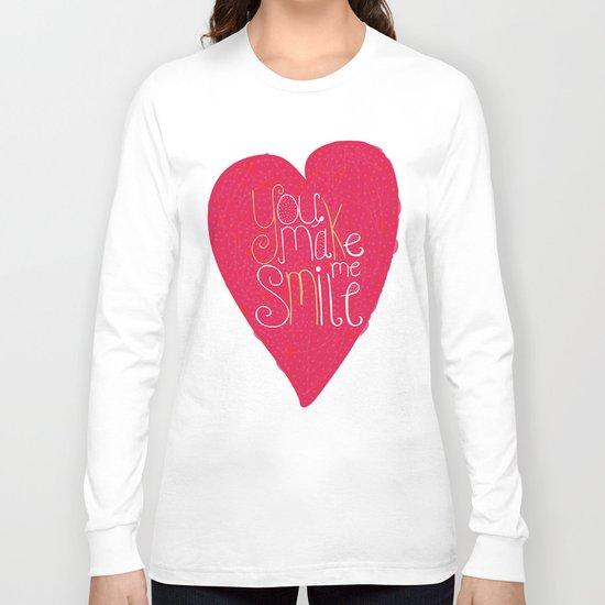 You make me smile ! Long Sleeve T-shirt