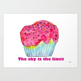 The Sky Is The Limit inspirational typography positive quote cake illustration watercolor painting Art Print