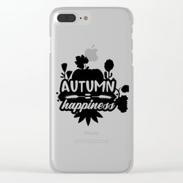 Autumn Equals Happiness Thanksgiving Clear iPhone Case