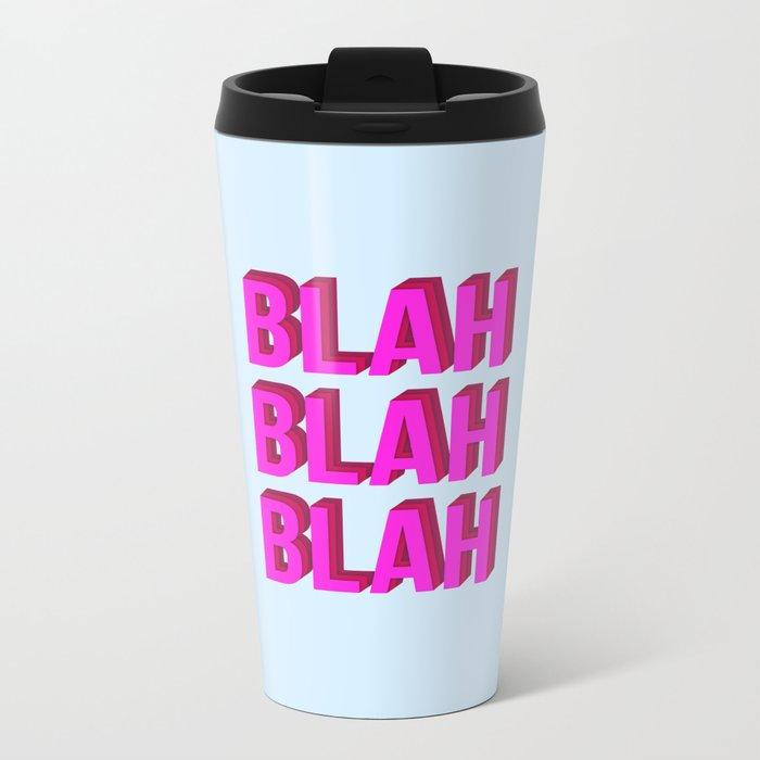 BLAH BLAH BLAH (Quote Art, Typography, Graphic, Fun) Print (Hot Pink Maroon Lavender) Metal Travel Mug