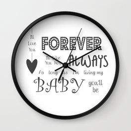 I'll Love You Forever I'll Like You For Always Childrens Quote Wall Clock