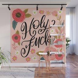 Pretty Swe*ry: Holy Fuck Wall Mural