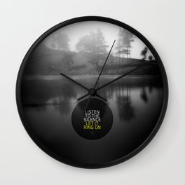 Listen to the silence, let it ring on Wall Clock
