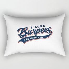 I Love Burpees Said No One Ever Rectangular Pillow