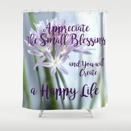 Small Blessings | Happy Life | Flowers | Text | Nadia Bonello Shower Curtain