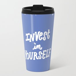 Invest in Yourself Travel Mug