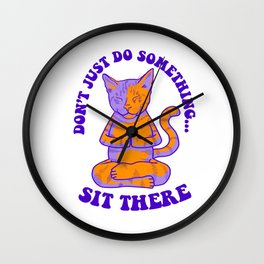 Don't Just Do Something... Sit There Wall Clock