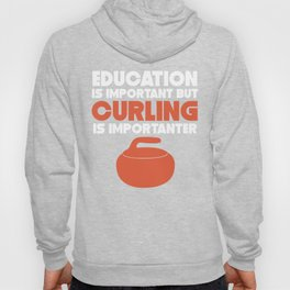 Education Is Important But Curling Is Importanter Hoody