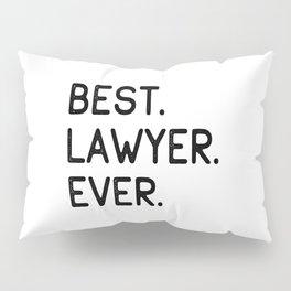 Best Lawyer Ever Advocate Gift Idea Pillow Sham