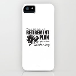 Retirement Plan iPhone Case