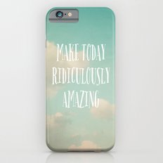 Make Today Slim Case iPhone 6s