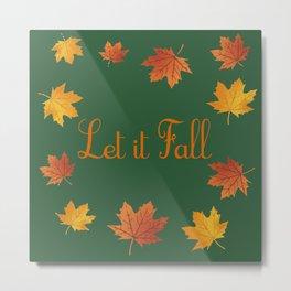 Let it Fall Metal Print